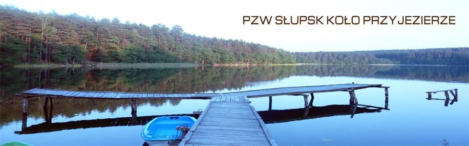 Przyjezierze – Koło wędkarskie PZW Słupsk